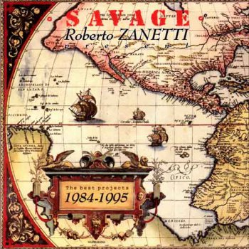 VA - Roberto Zanetti (Savage) - The Best Projects 1984-1995 (2CD) - (2003, APE)