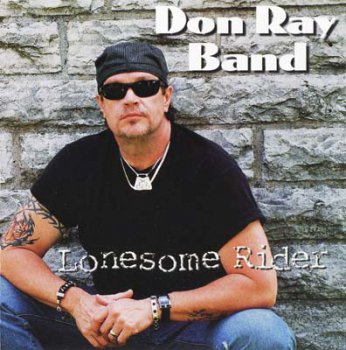 Don Ray Band - Lonesome Rider (2010)