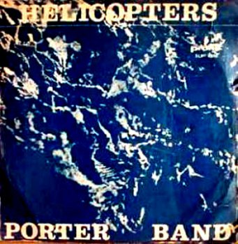 Porter Band - Helicopters 1980