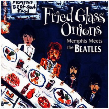 V/A - Fried Glass Onions: Memphis Meets The Beatles [2CD] (2005)