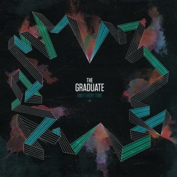 The Graduate - Only Every Time + B-Sides (2010-2011)