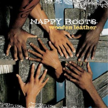 Nappy Roots-Wooden Leather 2003