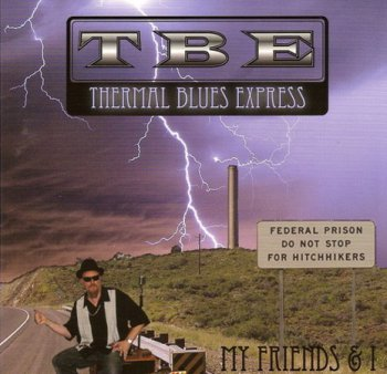 Thermal Blues Express - My Friends & I (2011)