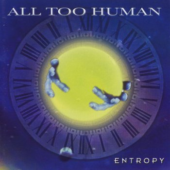 All Too Human - Entropy 2002
