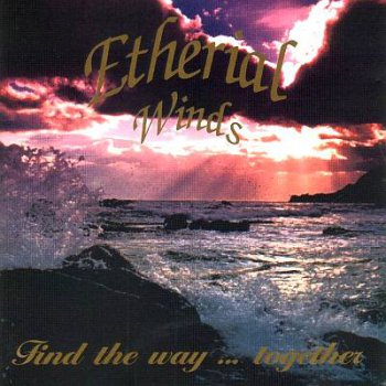Etherial Winds - Find The Way ... Together (1995)