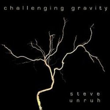 Steve Unruh - Challenging Gravity (2010)