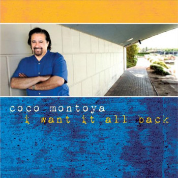 Coco Montoya - I Want It All Back (2010)