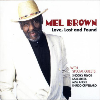 Mel Brown - Love Lost And Found (2010)