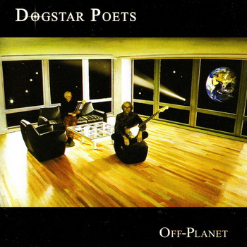 Dogstar Poets - Off-Planet 2002