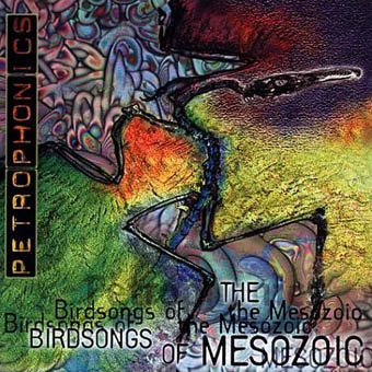 Birdsongs of the Mesozoic - Petrophonics (2000)