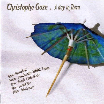 Christophe Goze - A Day In Ibiza 2007