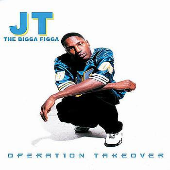 JT The Bigga Figga-Operation Takeover 2000