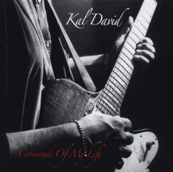 Kal David - Crossroads Of My Life (2010)