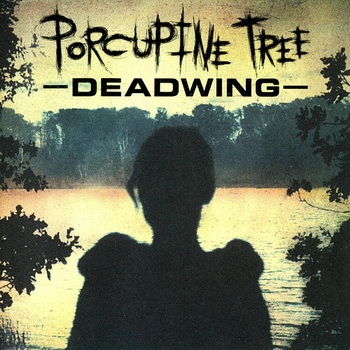 Porcupine Tree - Deadwing 2005