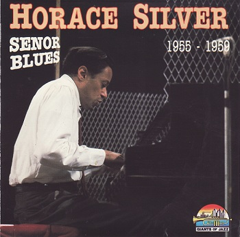 Horace Silver - Senor Blues (1955-1959)
