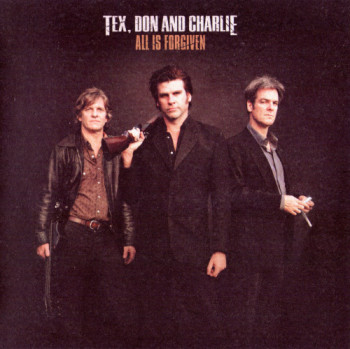 Tex, Don and Charlie - All Is Forgiven (2005)
