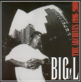 Big L-The Archives (1996-2000) 2006
