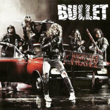 Bullet - Highway Pirates (2011)
