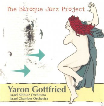 Yaron Gottfried - The Baroque Jazz Project (2008)