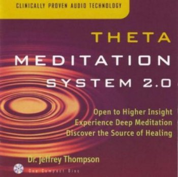 Dr. Jeffrey Thompson - Theta Meditation System 2.0 (1999)