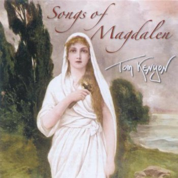 Tom Kenyon - Songs of Magdalen (2006)