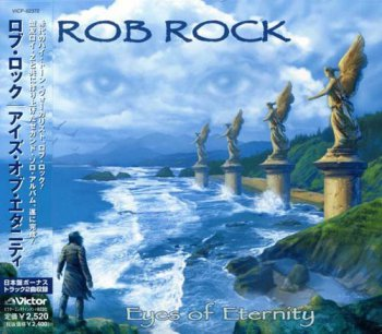 Rob Rock - Eyes Of Eternity [Japanese Edition] 2003