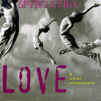 Spyro Gyra - Love & Other Obsessions (19951986)
