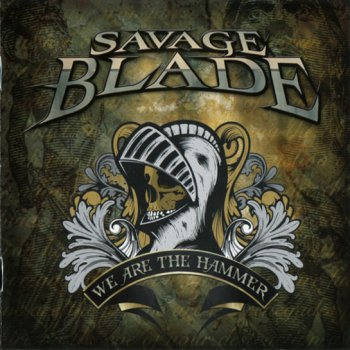 Savage Blade - We Are The Hammer (2009)