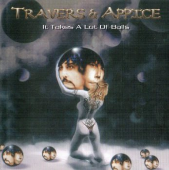 Travers & Appice - It Takes A Lot Of Balls (2004)