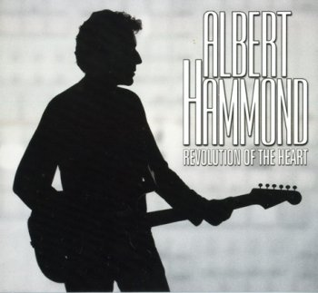 Albert Hammond - Revolution Of The Heart 2005