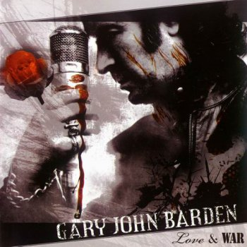 Gary John Barden - Love & War (2007)