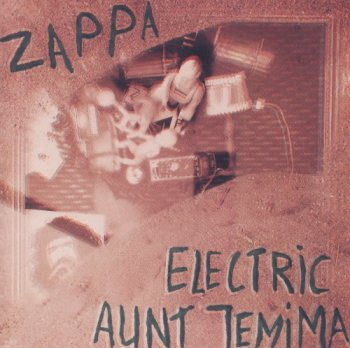 Frank Zappa and The Mothers Of Invention - Electric Aunt Jemima [Beat The Boots II (1992)