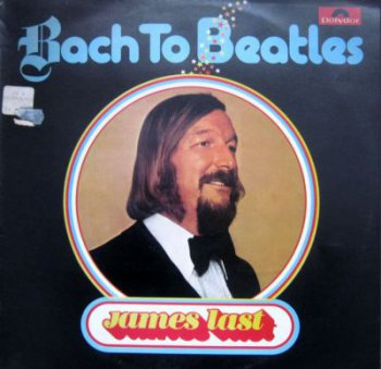 James Last - Bach To Beatles (1974)