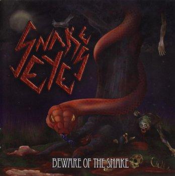 Snake Eyes - Beware Of  The Snake (2010)