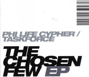 Phi-Life Cypher & Taskforce-The Chosen Few EP 2002