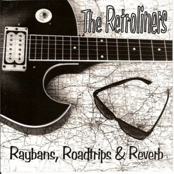 The Retroliners - Raybans, Roadtrips & Reverb (1996)