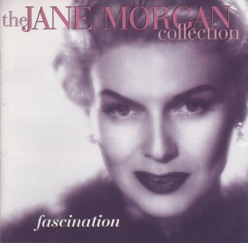 Jane Morgan - Fascination - The Jane Morgan Collection (1997)