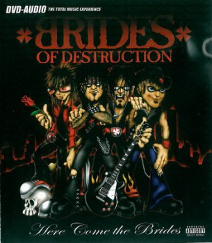 Brides Of Destruction - Here Come The Brides 2004