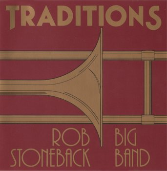 Rob Stoneback Big Band — Traditions (1990)