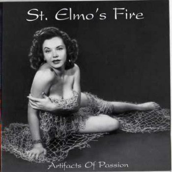 St. Elmo's Fire - Artifacts of Passion 2001