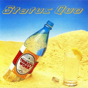 Status Quo - Thirsty Work (Extended + Remastered) (2006)