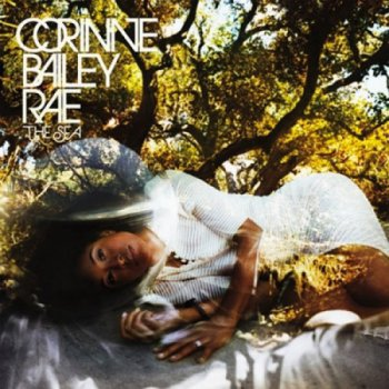 Corinne Bailey Rae - The Sea [Special Edition] (2011)