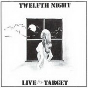 Twelfth Night - Live At The Target 1981