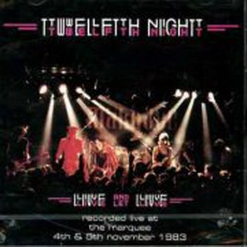 Twelfth Night - Live And Let Live 1984
