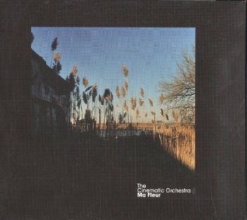 The Cinematic Orchestra - Ma Fleur /Canada Digipack Version/ (2007)