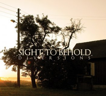 Sight To Behold - Diversions (2011)
