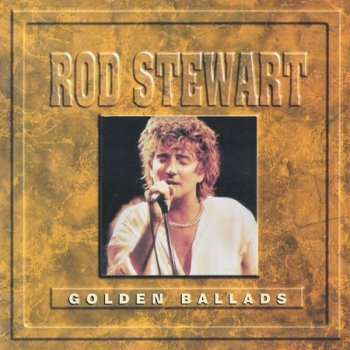 Rod Stewart - Golden Ballads (1996)