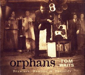 Tom Waits • Orphans: Brawlers, Bawlers & Bastards • 3-CD Box Set - 2006
