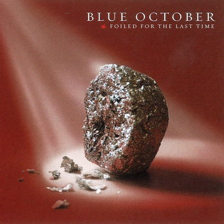 Blue October - Foiled For The Last Time [2CD] (2007)