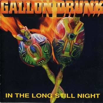 Gallon Drunk - In the Long Still Night (1996, City Slang)